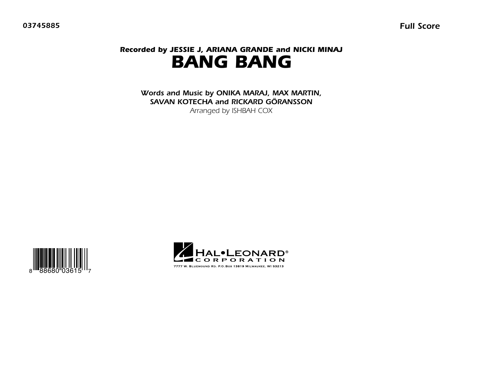 Bang Bang (COMPLETE) sheet music for marching band by Ishbah Cox, Max Martin, Onika Maraj, Rickard Goransson and Savan Kotecha. Score Image Preview.