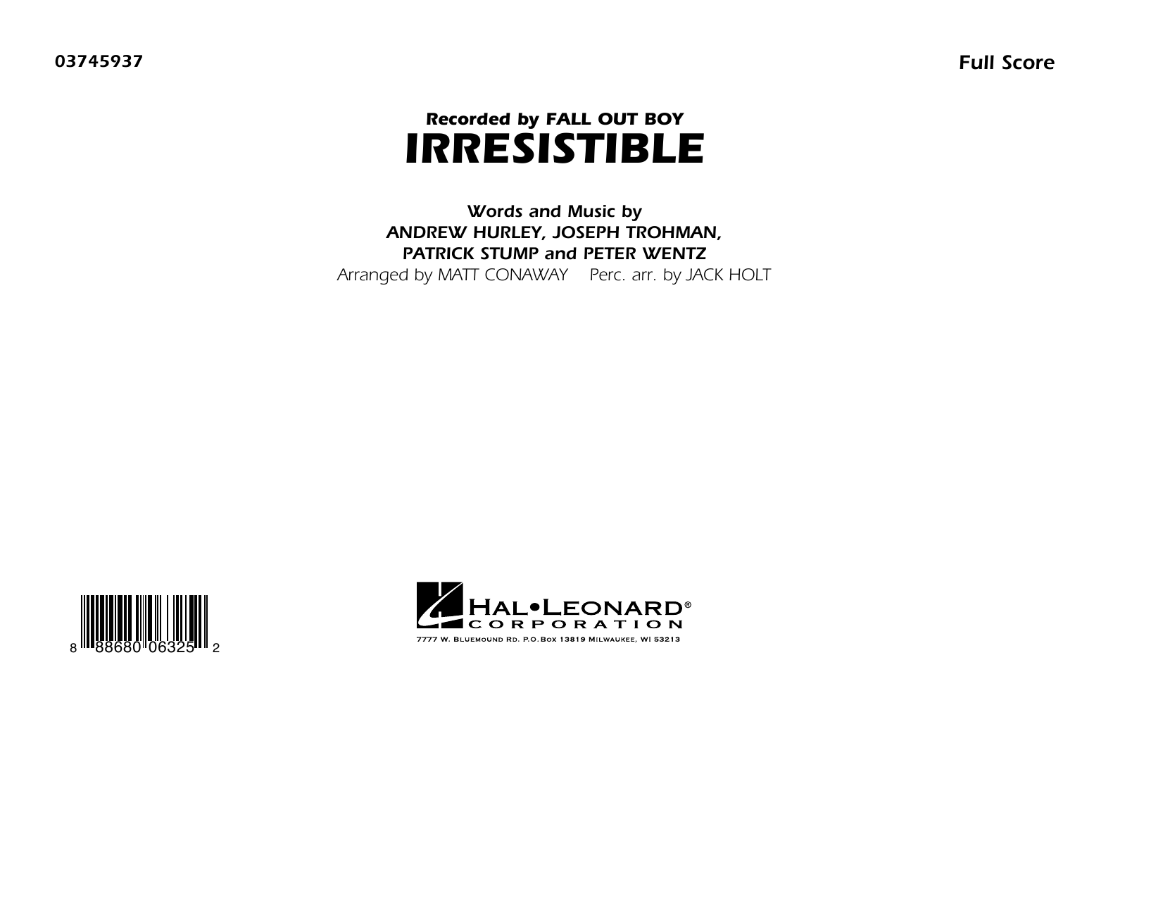 Irresistible (COMPLETE) sheet music for marching band by Matt Conaway, Andrew Hurley, Fall Out Boy and Peter Wentz. Score Image Preview.