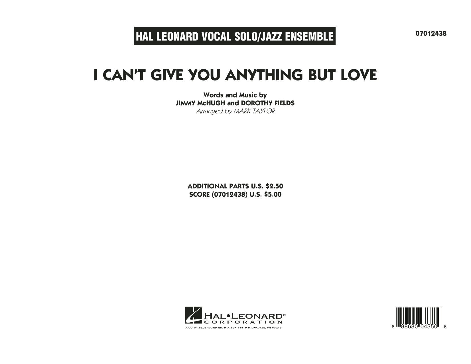 I Can't Give You Anything But Love (Key: B-flat) (COMPLETE) sheet music for jazz band by Mark Taylor, Dorothy Fields and Jimmy McHugh. Score Image Preview.