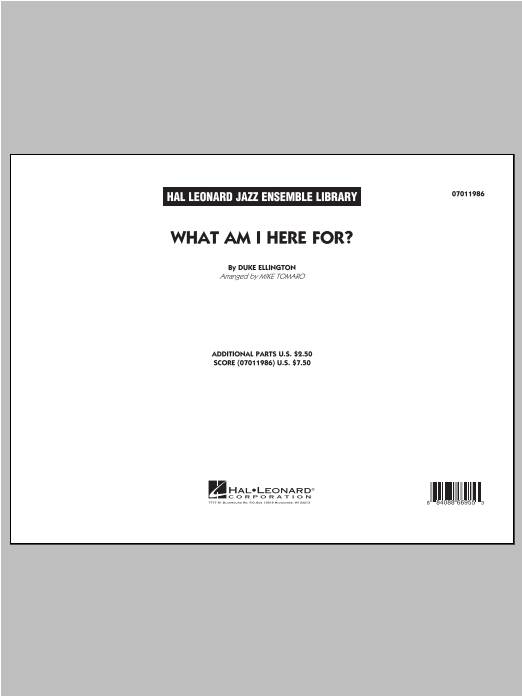 What Am I Here For? (COMPLETE) sheet music for jazz band ( Ensemble) by Mike Tomaro and Duke Ellington. Score Image Preview.