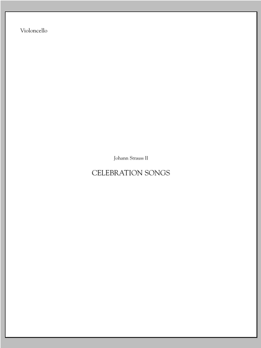Celebration Songs (from Die Fledermaus) - Violoncello Sheet Music