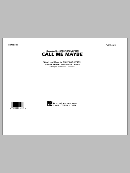 Call Me Maybe (COMPLETE) sheet music for marching band by Michael Brown and Carly Rae Jepsen. Score Image Preview.