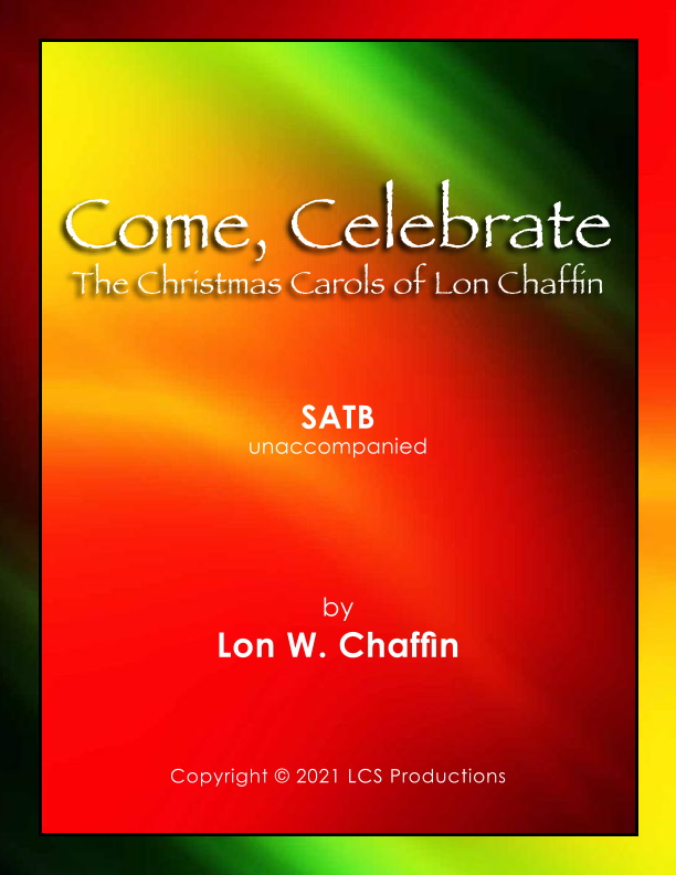 Come, Celebrate: The Christmas Carols of Lon Chaffin Sheet Music