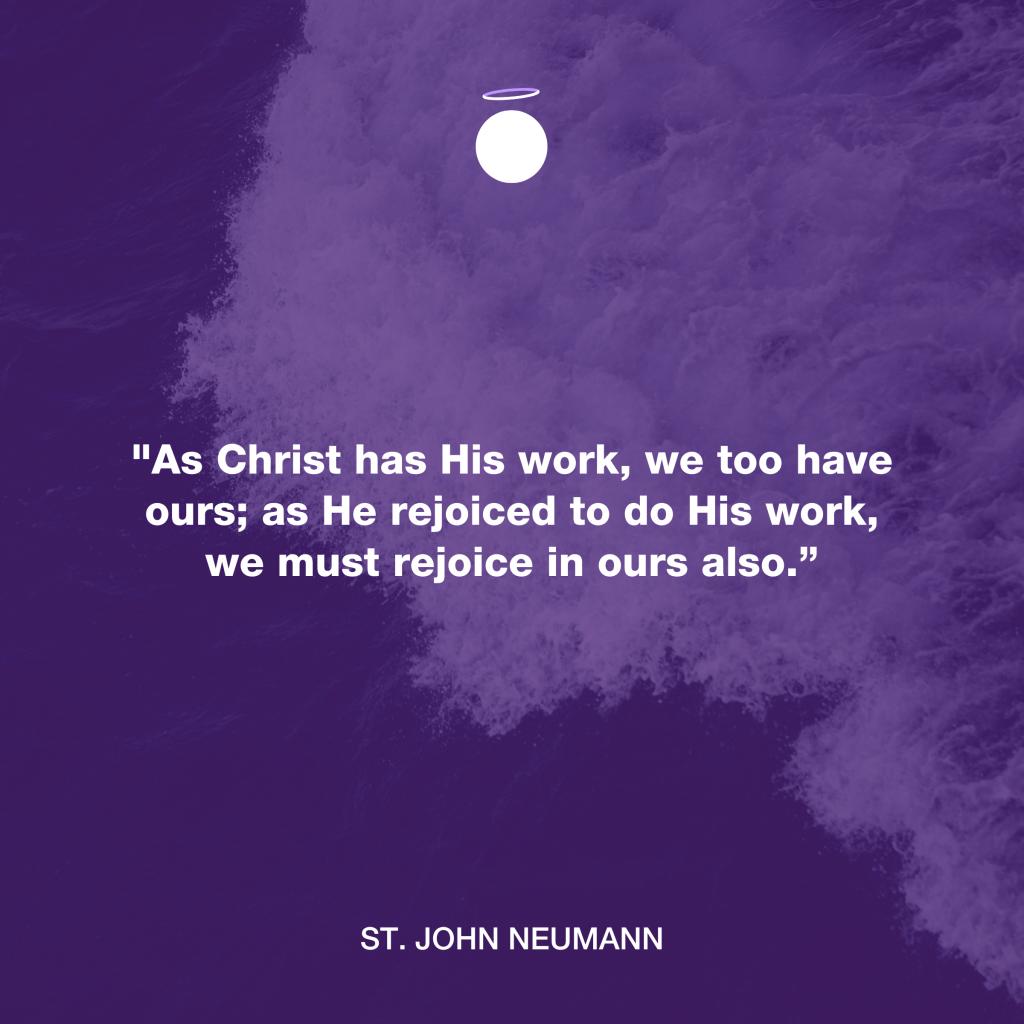 Hallow Daily Quote - Rejoice - Saint John Neumann