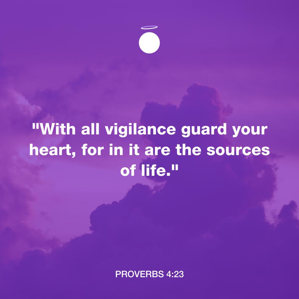 Hallow Bible Verse - Proverbs 4:23