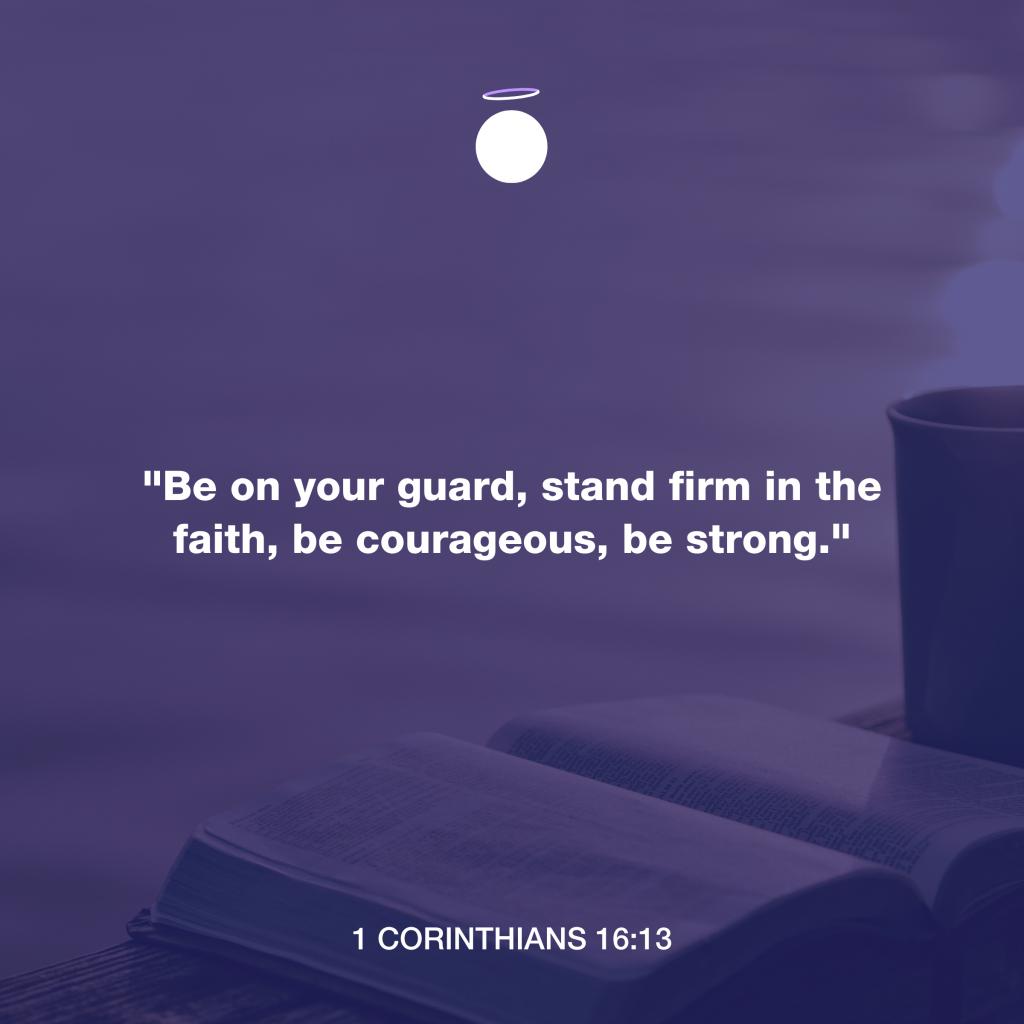 Hallow Bible Quote - 1 Corinthians 16:13