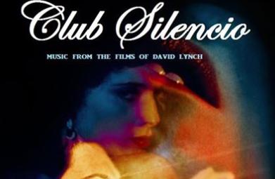 Club Silencio Music of David Lynch