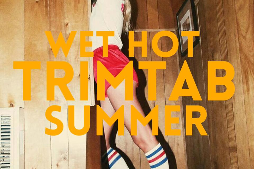 Wet Hot TrimTab Summer
