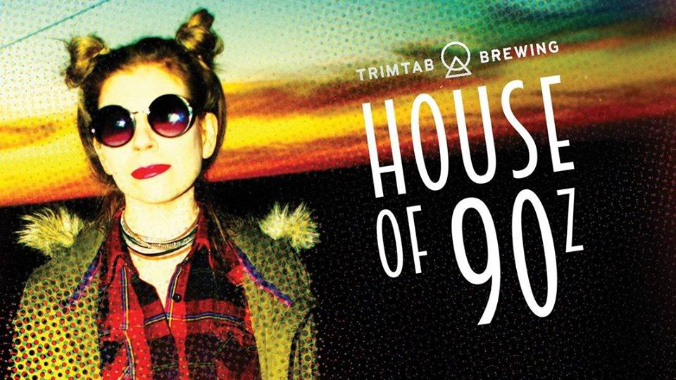 House of 90's Back to School at TrimTab Brewing Co.