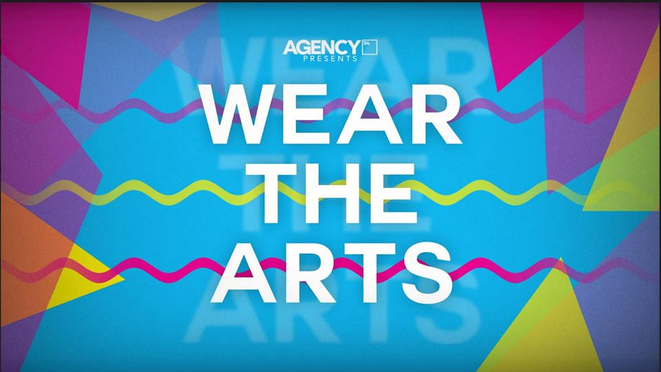 Wear the Arts by Agency 54