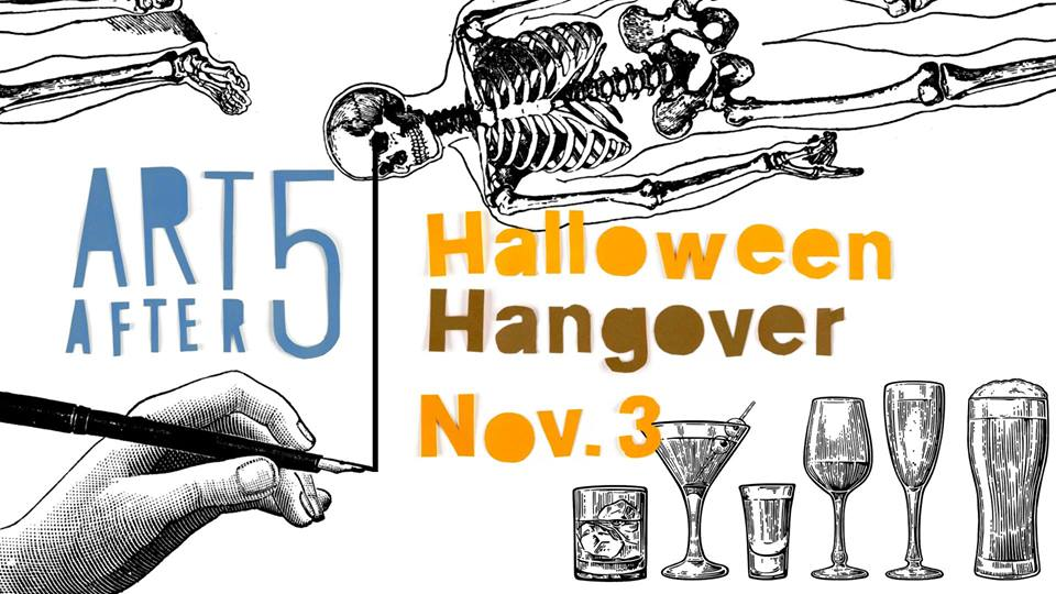 Art After 5 Halloween Hangover
