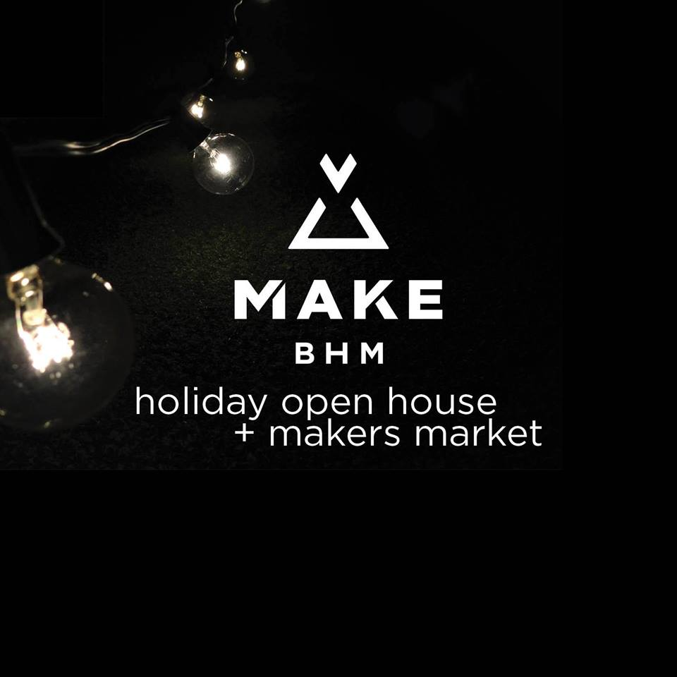 MAKEbhm Holiday Open House