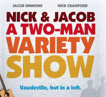 Nick & Jacob a two-man Variety Show