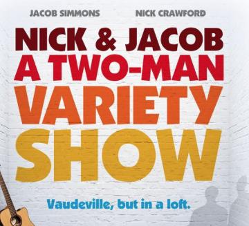 Nick & Jacob a two-man Variety Show
