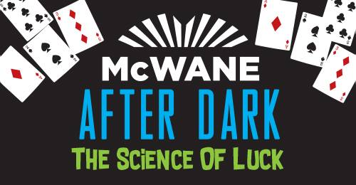 McWane After Dark: Science of LUCK!
