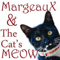 Margeaux and the cats meow