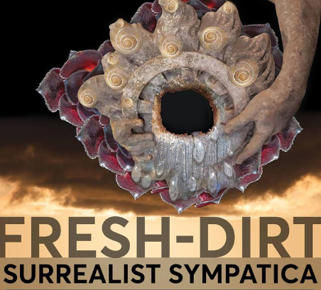 Fresh Dirt Surrealist Soire'