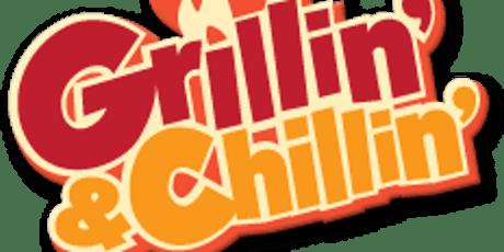 Grillin' and Chillin'