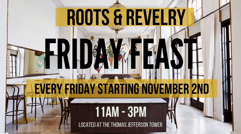 Roots & Revelry Friday Feast