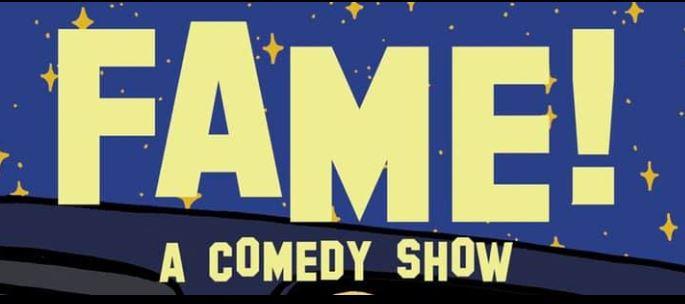 FAME! Comedy Show
