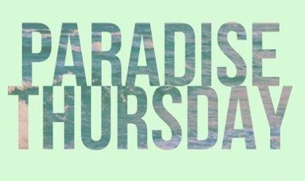 Paradise Thursday