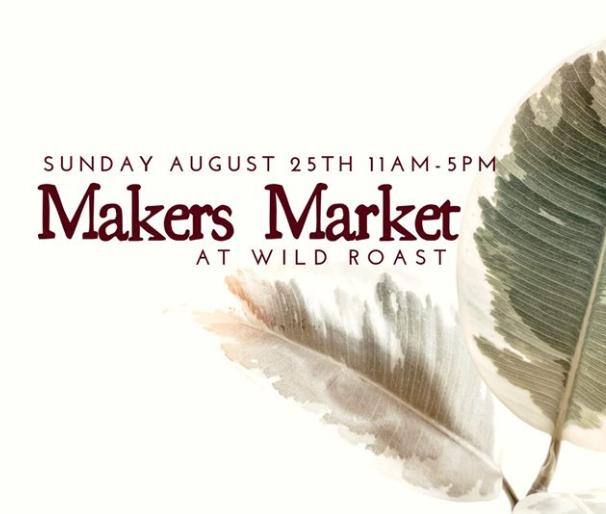 Wild Roast Makers Market