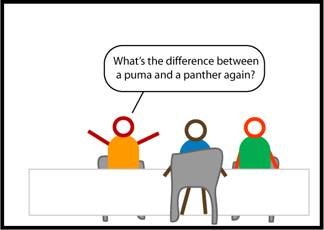 "Three people are sitting at a table. One asks, ""What's the difference between a puma and a panther again?"""