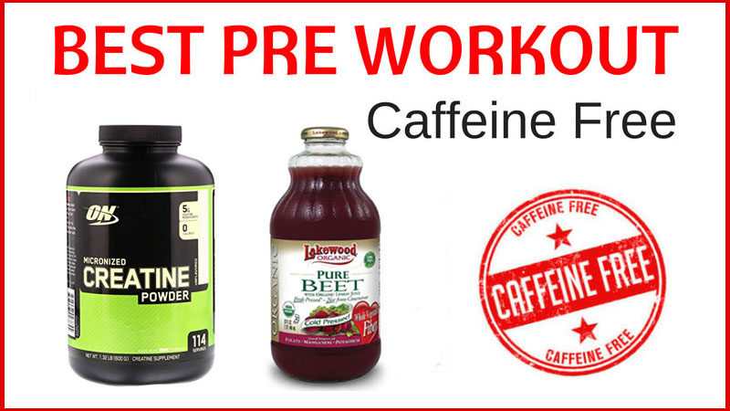 best preworkout withotu caffeine