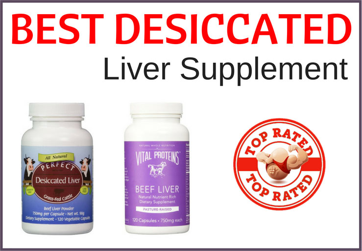 best desiccated liver supplement