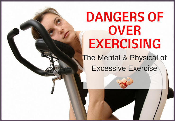 dangers of over exercising