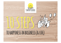 10 Steps to Happiness in Business (& Life)