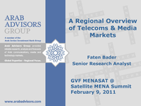 Arab Advisors Group - A Regional Overview of Telecoms & Media Markets