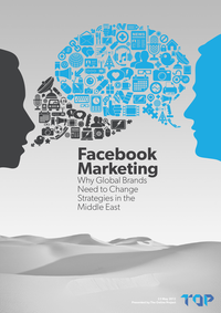 Facebook Marketing: Why Global Brands Need to Change Strategies in the Middle East