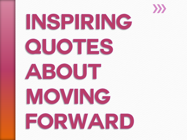 quotes about moving forward - photo #24