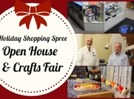 Holiday Shopping Spree, Open House and Crafts Fair!