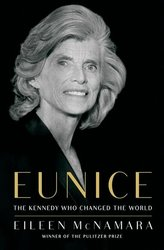 "Cronin Lecture: ""Eunice: The Kennedy Who Changed The World"" by Eileen McNamara"