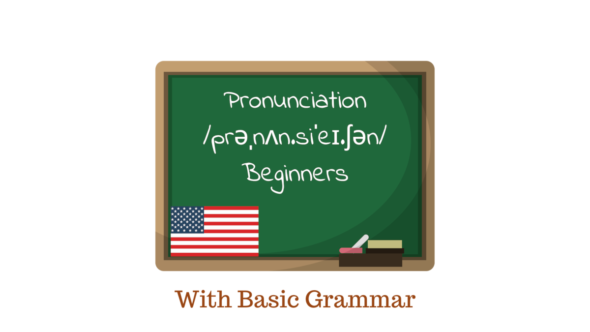 Pronunciation Beginners With Basic Grammar