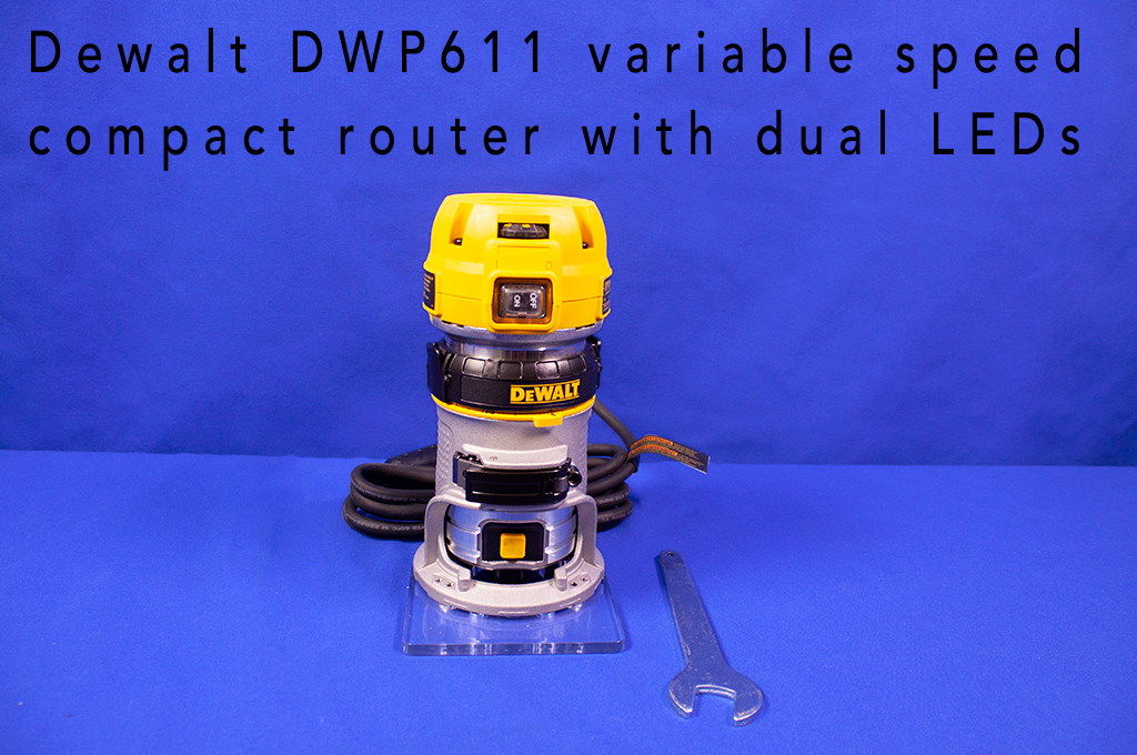 Dewalt DWP611 variable speed compact router with dual LEDs.