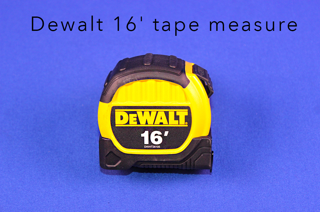 Dewalt 16' tape measure.