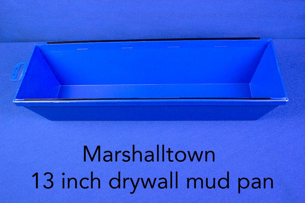 Marshalltown 13 inch drywall mud pan.