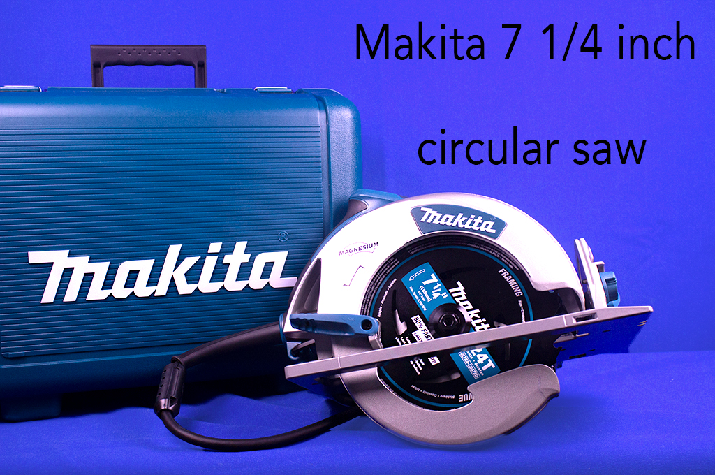Makita 7 1/4 inch circular saw.