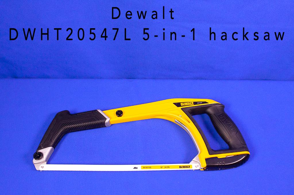 Dewalt DWHT20547L 5-in-1 hacksaw.