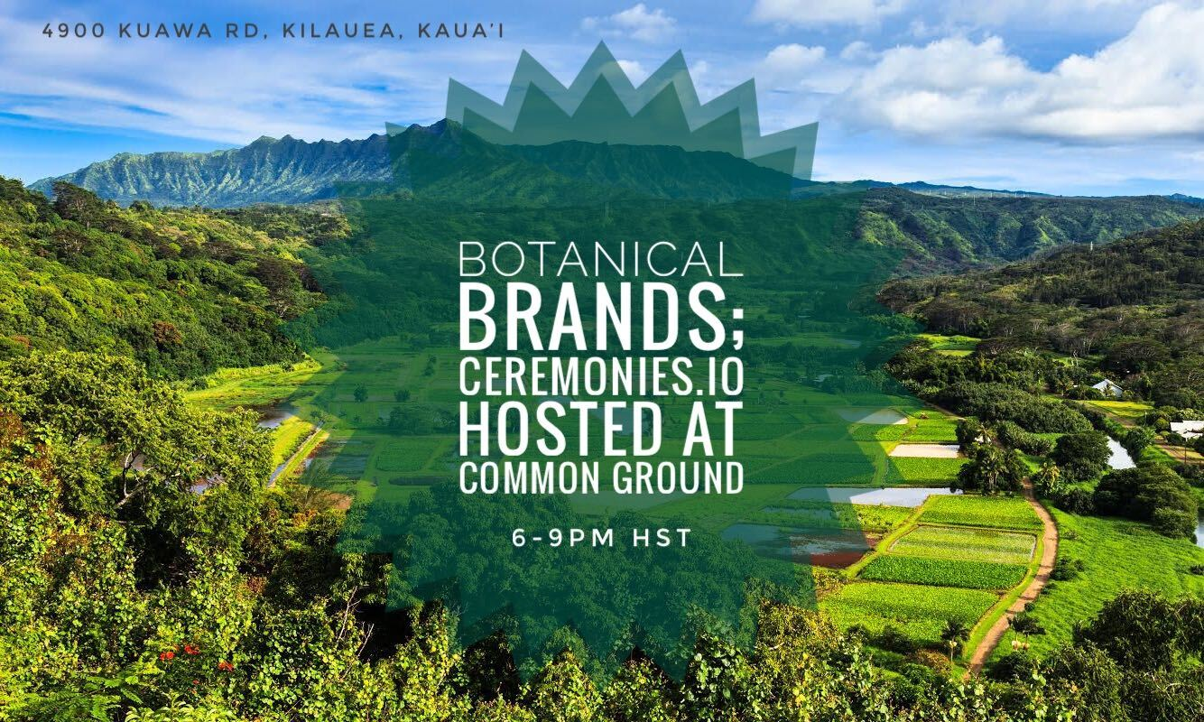 Botanical Brands; Ceromonies.io Hosted at Common Ground