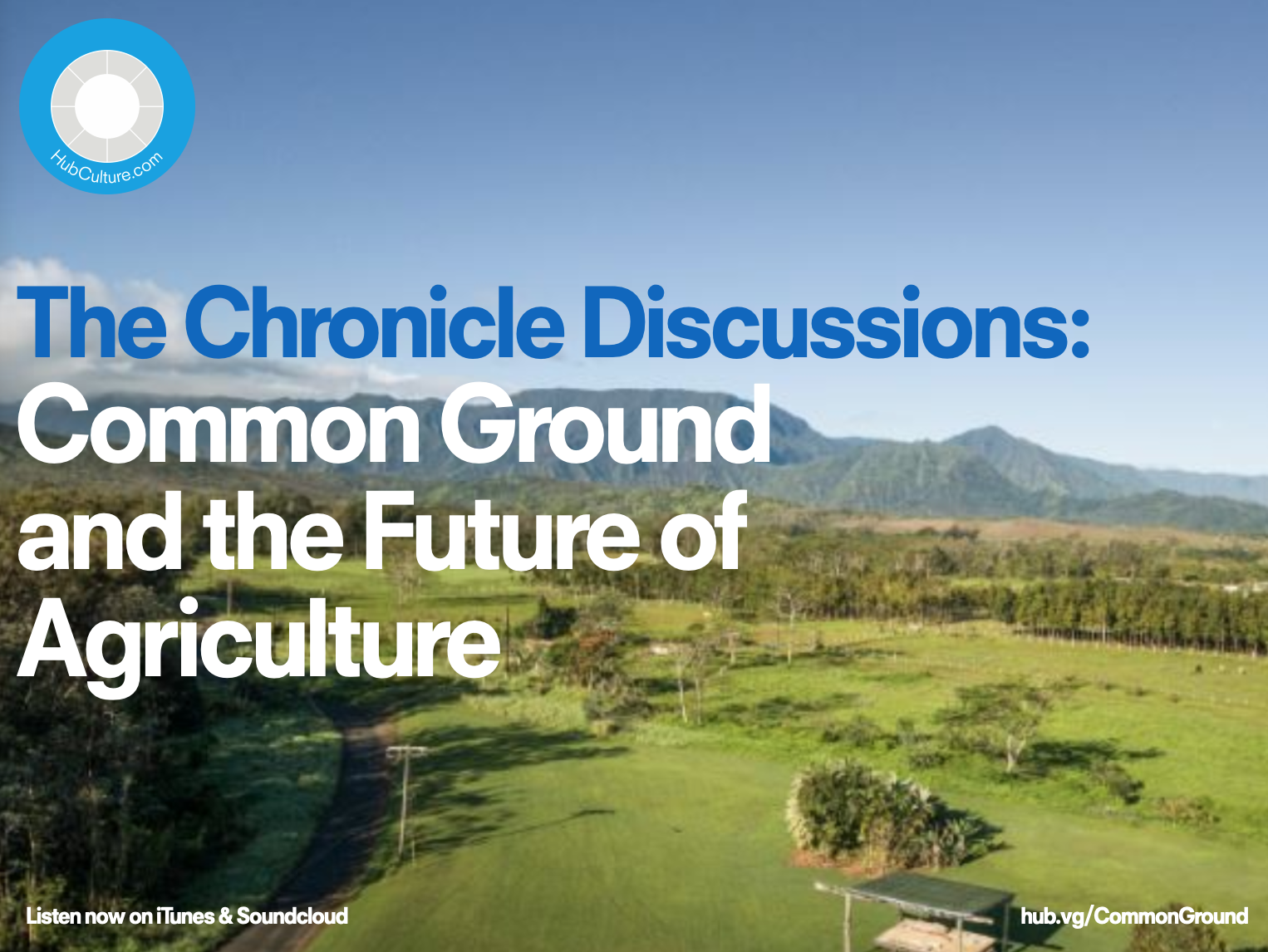 New Episode of The Chronicle Discussions: Common Ground and the Future of Agriculture