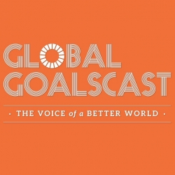 The Global GoalsCast Examines Pathways to a Better World