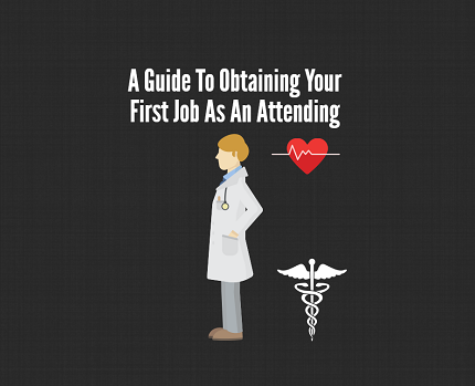 A Guide To Obtaining Your First Job As An Attending | MD