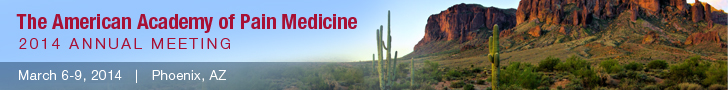 The American Academy of Pain Medicine 2014 Annual Meeting