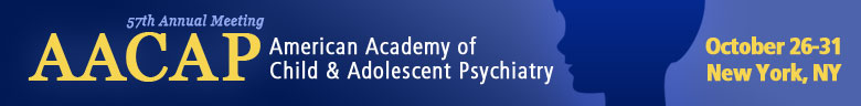 American Academy of Child and Adolescent Psychiatry (AACAP) 57th Annual Meeting
