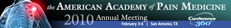 American Academy of Pain Medicine (AAPM) 2010 Annual Meeting
