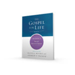 The Gospel for Life series: The Gospel and Racial Reconciliation excerpt